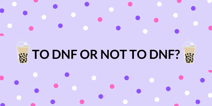 To DNF Or Not To DNF?
